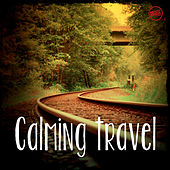 Calming Travel Music by Various Artists