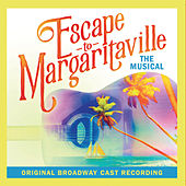 Escape to Margaritaville (Original Broadway Cast Recording) by Various Artists
