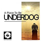 A Place To Be - Single by Underdog