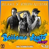 Bailame Lento (Joseph All'Star Remix) (feat. Joseph All'Star) by Blake