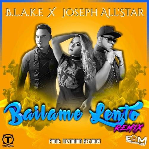 Bailame Lento (Joseph All'Star Remix) (feat. Joseph All'Star) by Blake