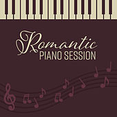 Romantic Piano Session by Piano Love Songs