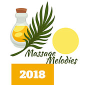 Massage Melodies 2018 by Relaxing Spa Music