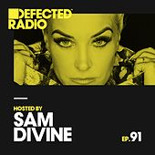 Defected Radio Episode 091 (hosted by Sam Divine) von Defected Radio