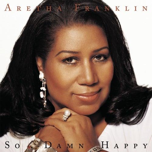 So Damn Happy by Aretha Franklin