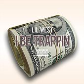 I Be Trappin' de Lil West