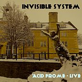 Acid Frome (Live at the Silk Mill) by Invisible System