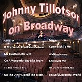 Johnny Tillotson on Broadway by Johnny Tillotson
