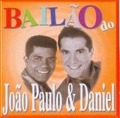 Bailão do João Paulo e Daniel by João Paulo e Daniel