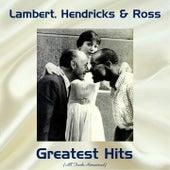 Lambert, Hendricks & Ross Greatest Hits (All Tracks Remastered) by Various Artists