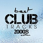 Best Club Tracks 2000S Edition de Various Artists