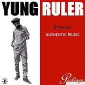 Straight Authentic Music de Yung Ruler