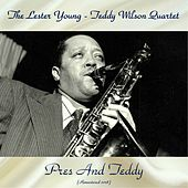 Pres And Teddy (Remastered 2018) von Lester Young