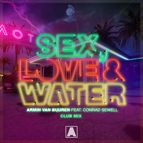 Sex, Love & Water (Club Mix) by Armin Van Buuren
