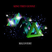 Recovery by KING TREY GUNNZ