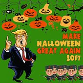 Make Halloween Great Again 2017 by Various Artists