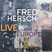 Live in Europe by Fred Hersch Trio