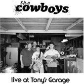 Live at Tony's Garage de Cowboys