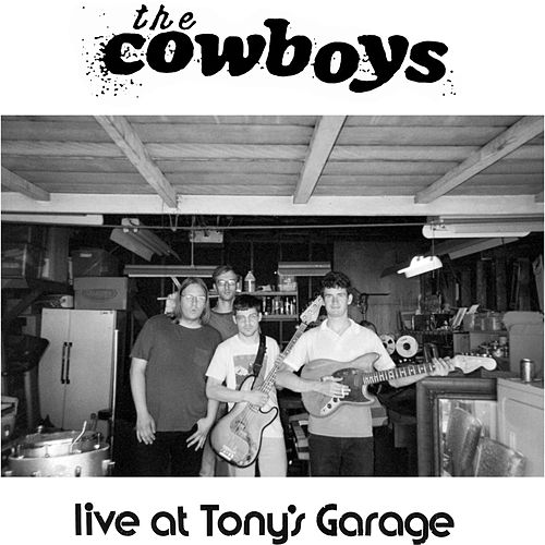 Live at Tony's Garage de Cowboys