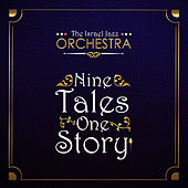 Nine Tales One Story de The Israel Jazz Orchesrta