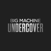Big Machine Undercover de Various Artists