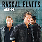 Wildfire by Rascal Flatts