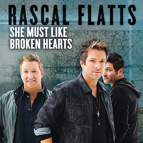 She Must Like Broken Hearts by Rascal Flatts