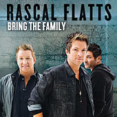 Bring The Family by Rascal Flatts