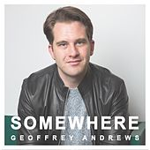 Somewhere di Geoffrey Andrews