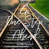 Go One Step Ahead de Keisuke Murakami
