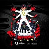 4 -Quatre by Les Frères