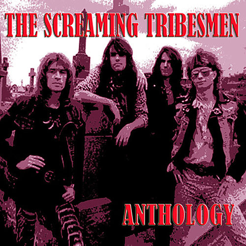 Anthology by The Screaming Tribesmen