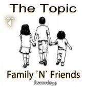 Family 'n' Friends van Topic