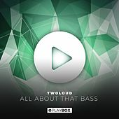 All About That Bass von Twoloud