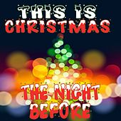This Is Christmas: The Night Before by Various Artists