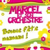 Bonne fête maman von Marcel et son Orchestre