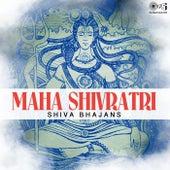 Maha Shivratri: Shiva Bhajans by Various Artists