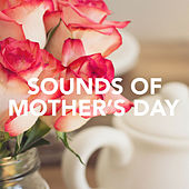 Sounds Of Mother's Day de Various Artists