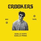 Crookers Mixtape: Quello Dopo, Quello Prima by Various Artists