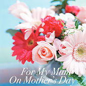 For My Mum On Mother's Day di Various Artists
