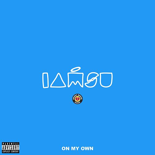 On My Own by Iamsu!