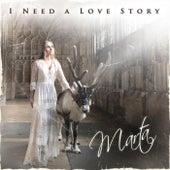 I Need a Love Story de Marta