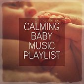 Calming Baby Music Playlist by Various Artists