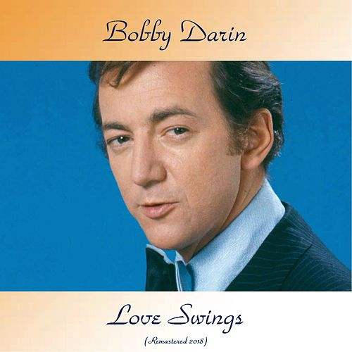 Love Swings (Remastered 2018) van Bobby Darin