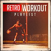 Retro Workout Playlist by Various Artists
