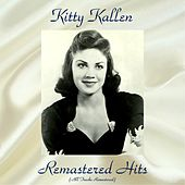 Remastered Hits (All Tracks Remastered) by Kitty Kallen