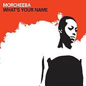 What's Your Name de Morcheeba
