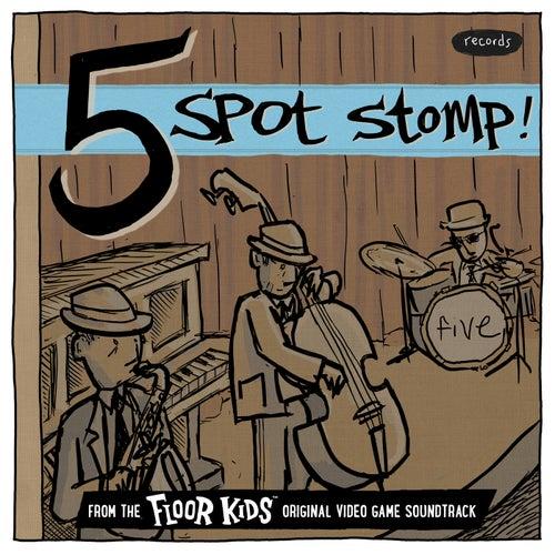 Five Spot Stomp (From The Floor Kids Original Video Game Soundtrack) by Kid Koala
