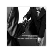 Bad Things To Such Good People by Manchester Orchestra