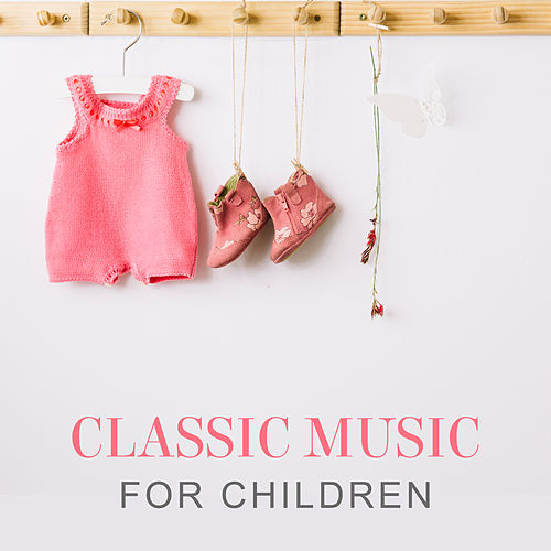 Classic Music for Children by Smart Baby Lullaby